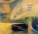 Evan Parker & Joe McPhee: Chicago Tenor Duets