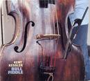 Album Bull Fiddle by Kent Kessler